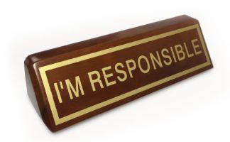 I'm Responsible Desk Plaque