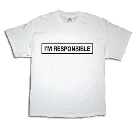 I'm Responsible T-shirt – White With Black Lettering