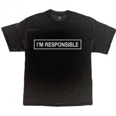 I'm Responsible T-shirt – Black With White Lettering