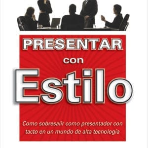 Presentar con Estilo – Presenting with Style