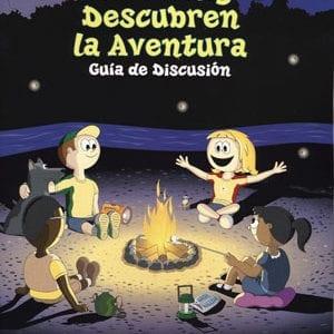 Four Friends Find Fun Discussion Guide- Cuatro Amigos Descubren la Aventura