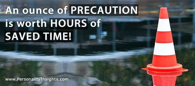 An Ounce Of Precaution Is Worth Hours Of Saved Time