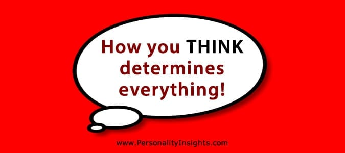 Tip: How you think determines everything!