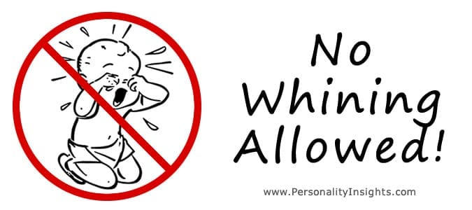 Tip: No whining allowed!