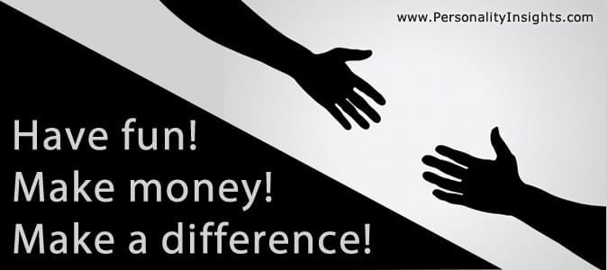 Tip: Have Fun, Make Money, And Make A Difference!