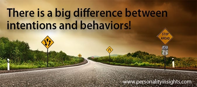 Tip: There Is A Big Difference Between Intentions And Behaviors!