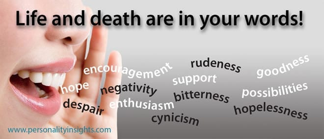 Tip: Life and death are in your words!