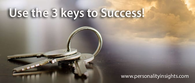 tip: use the 3 keys to success