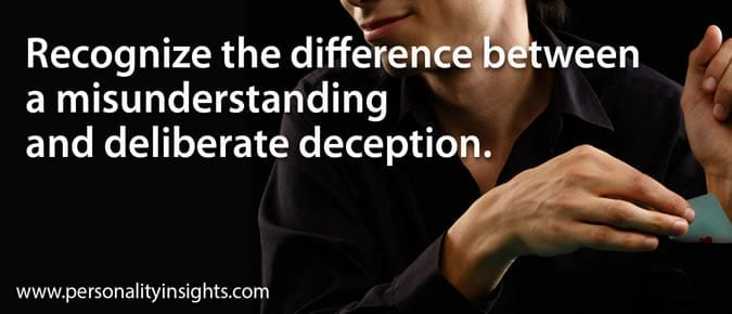 Tip: Recognize The Difference Between A Misunderstanding And Deliberate Deception.
