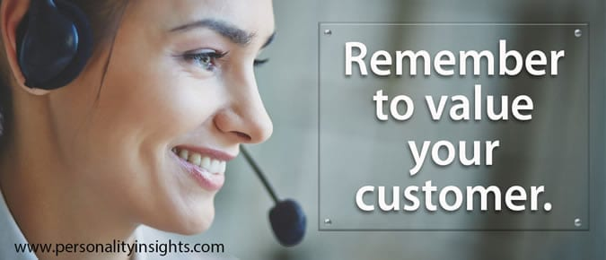 Tip: Remember To Value Your Customer.