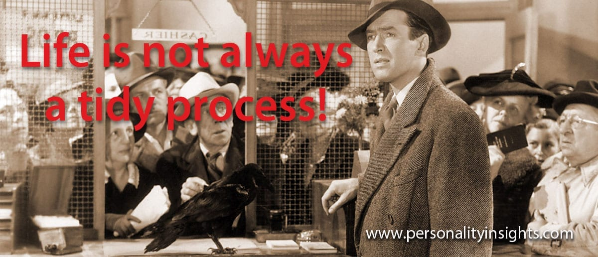 Tip:  Life is not always a tidy process!