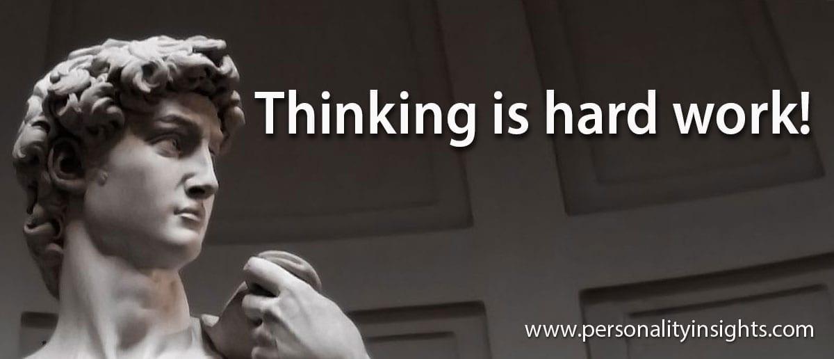 Tip: Thinking is hard work!