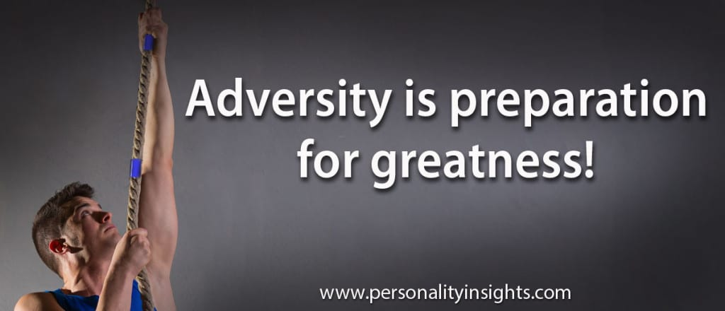 Tip: Adversity is preparation for greatness!