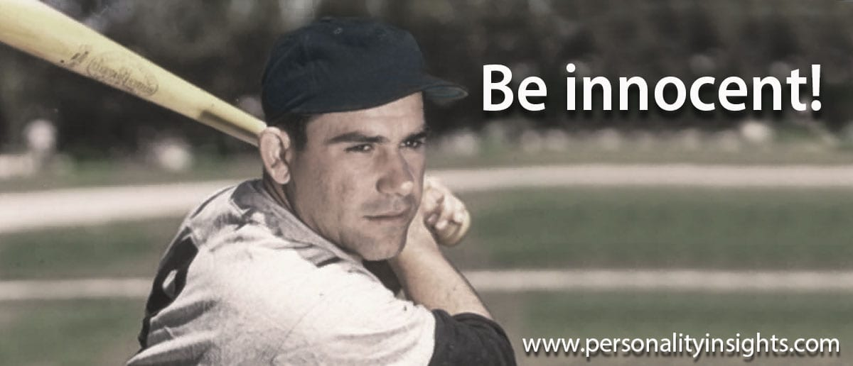 Tip: Be innocent!