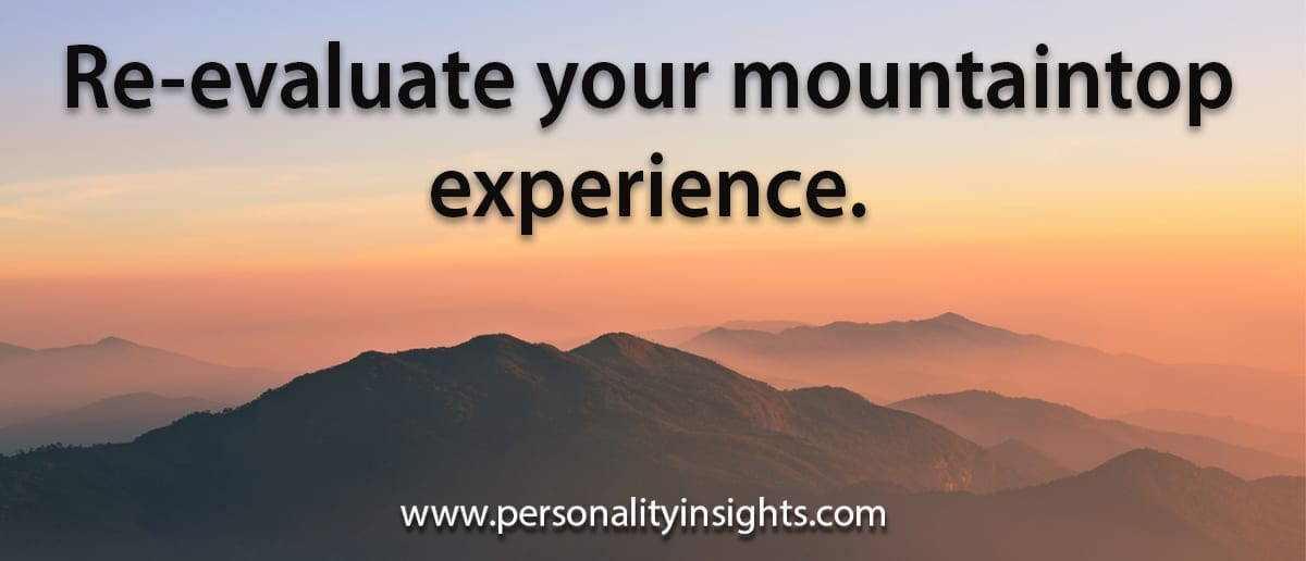 Tip: Re-evaluate your mountaintop experience.