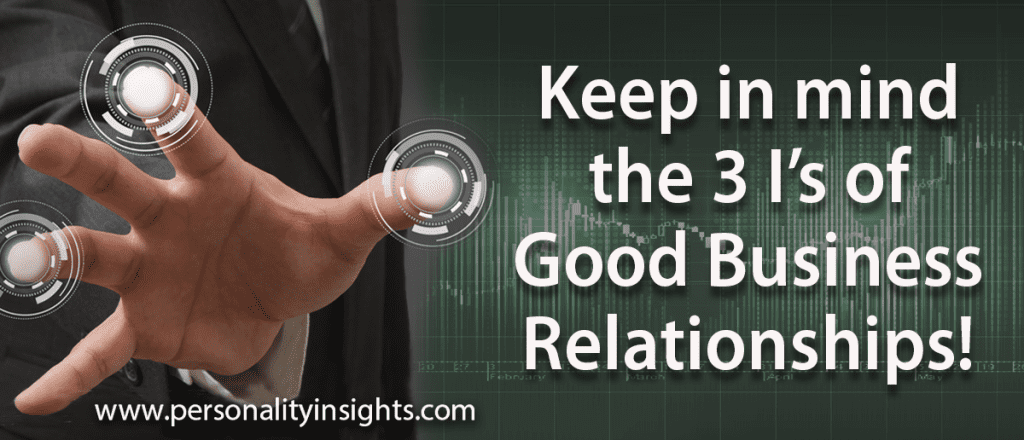 Tip: Keep in Mind the 3 I's of Good Business Relationships!