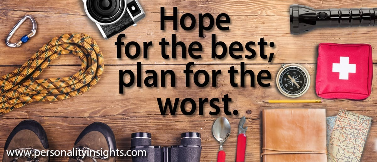Tip: Hope for the best; plan for the worst.