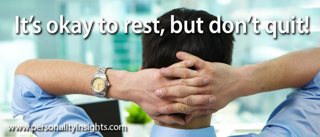 Tip: It's okay to rest, but don't you quit!