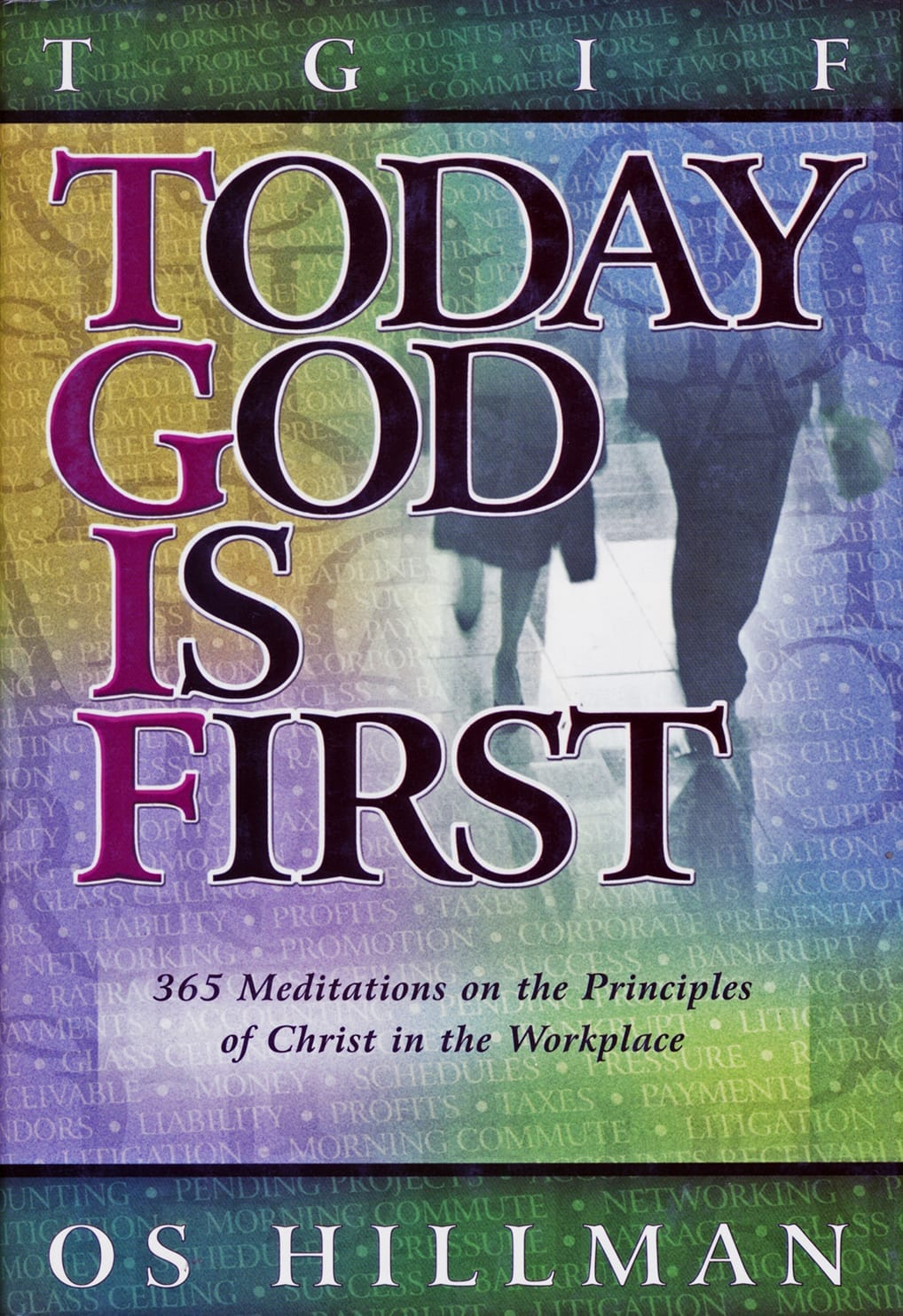 Today God Is First, By Os Hillman