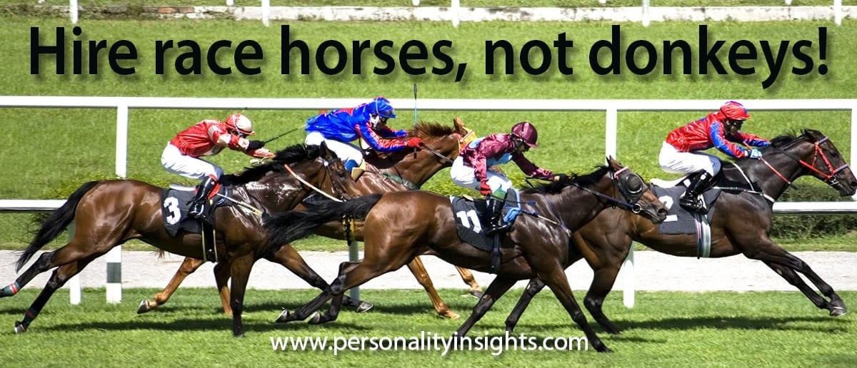tip: hire race horses, not donkeys