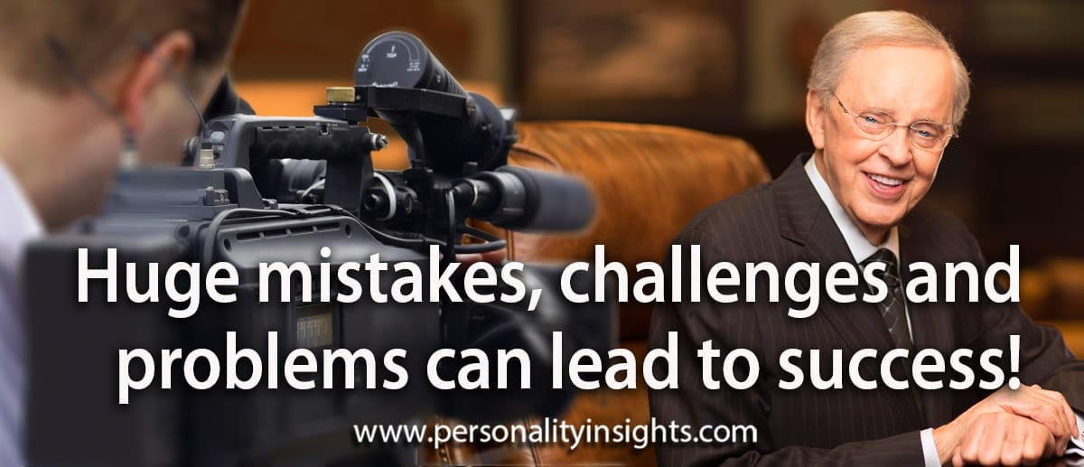 Tip: Huge Mistakes, Challenges And Problems Can Lead To Success!