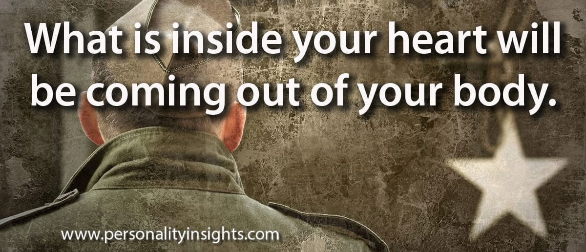 Tip: What Is Inside Of Your Heart Will Be Coming Out Of Your Body.