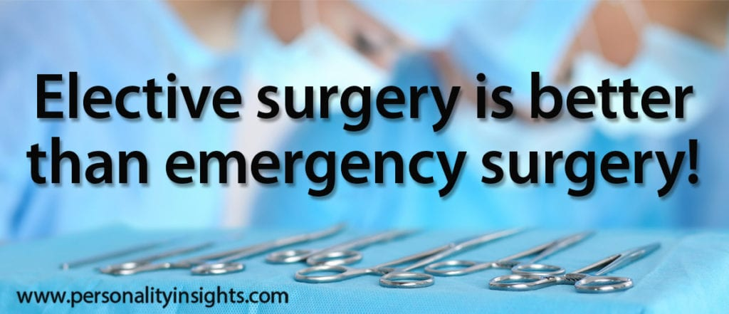 Tip: Elective surgery is better than emergency surgery!