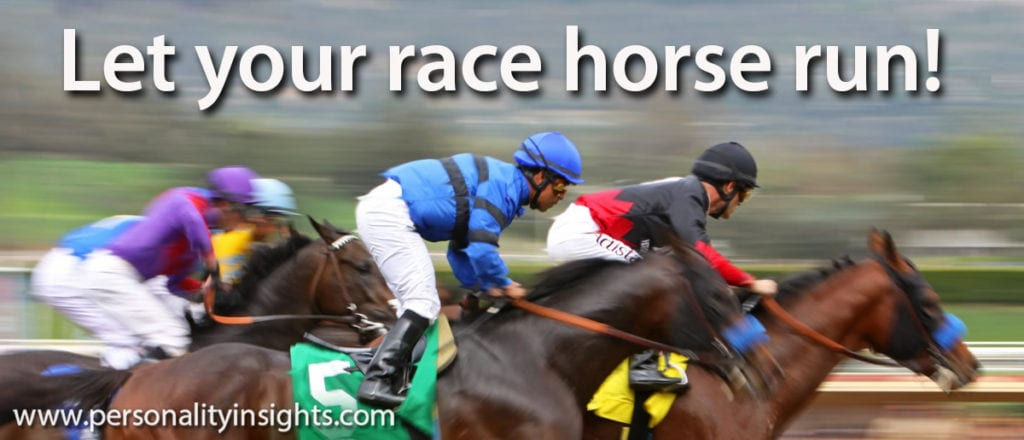 Tip: Let your race horses run!