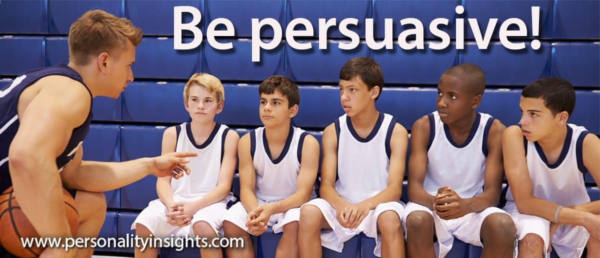 Tip: Be Persuasive!