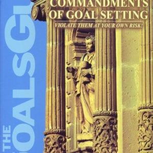 The Ten Commandments of Goal Setting
