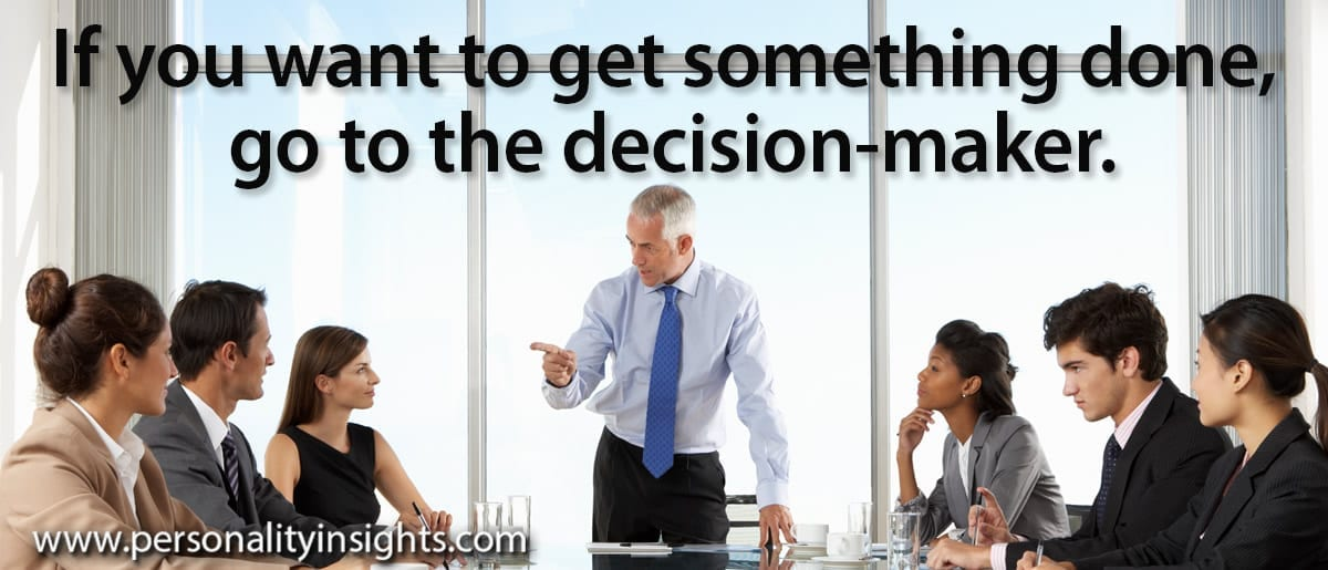 Tip: If You Want To Get Something Done, Go To The Decision-maker.
