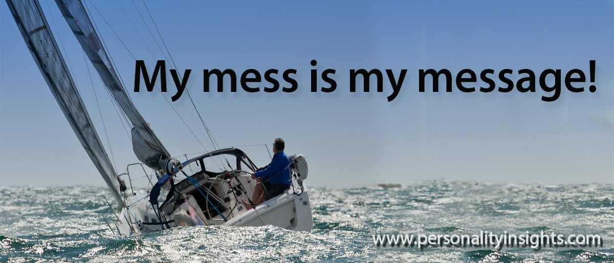 Tip: My Mess Is My Message!