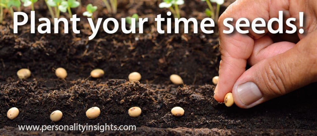 Tip: Plant your time seeds!