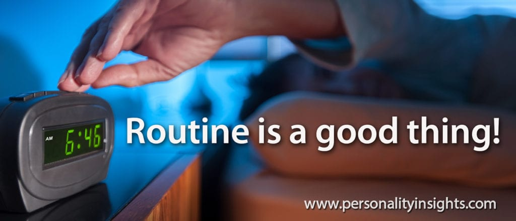 Tip: Routine is a good thing!