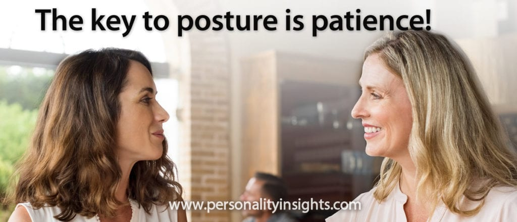 Tip: The key to posture is patience!