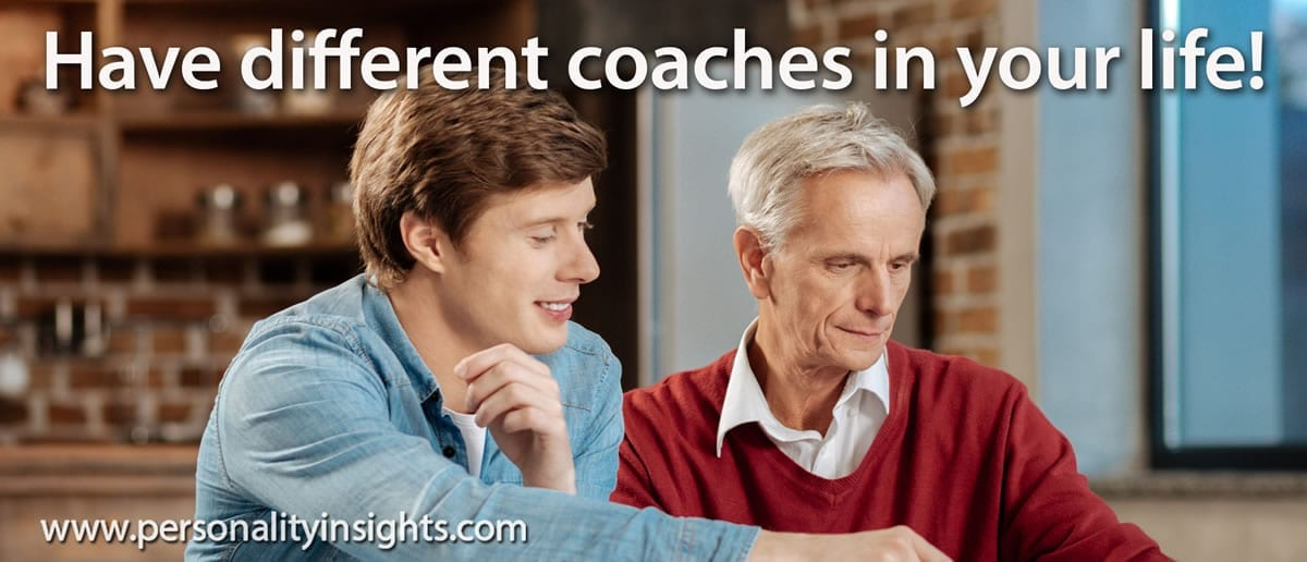 Tip: Have different coaches in your life!