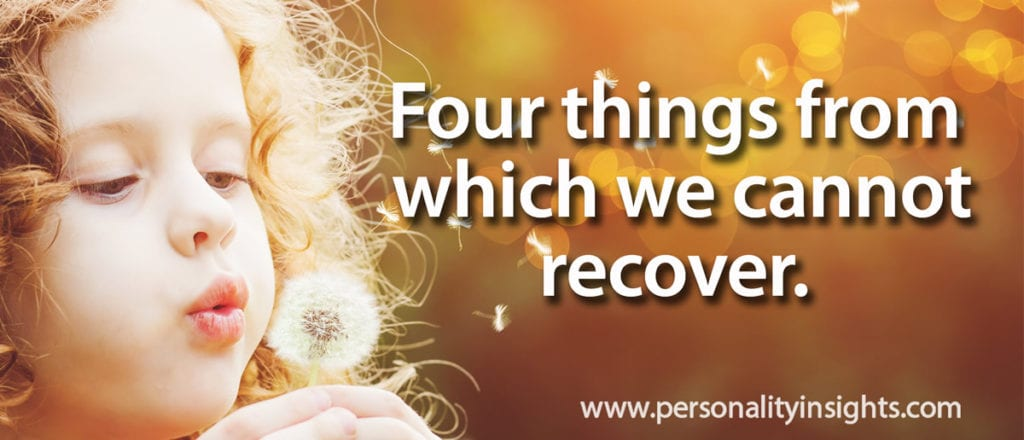 Tip: Four things from which we cannot recover.