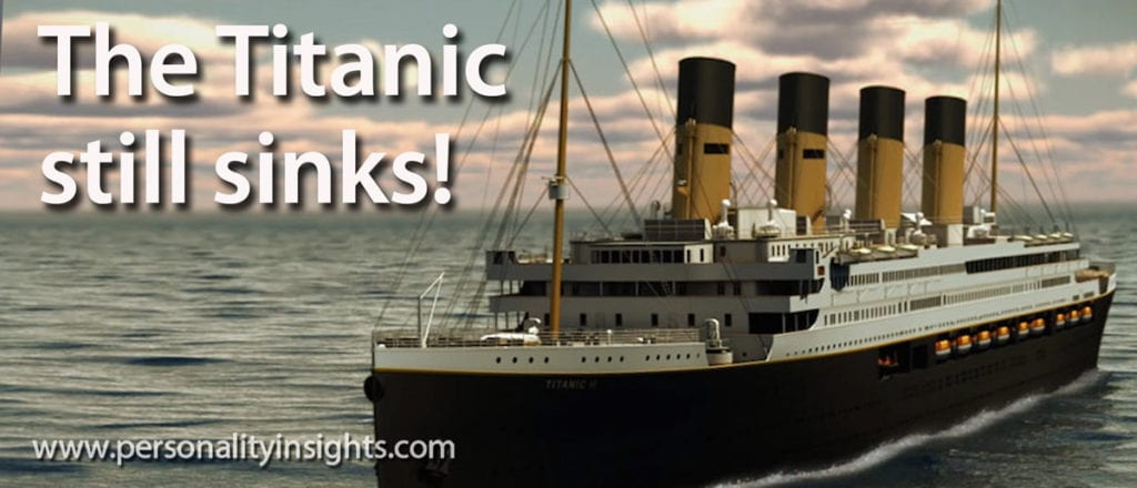 Tip: The Titanic still sinks!