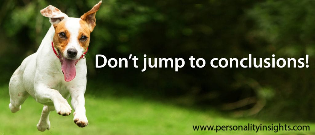 Tip: Don't jump to conclusions!