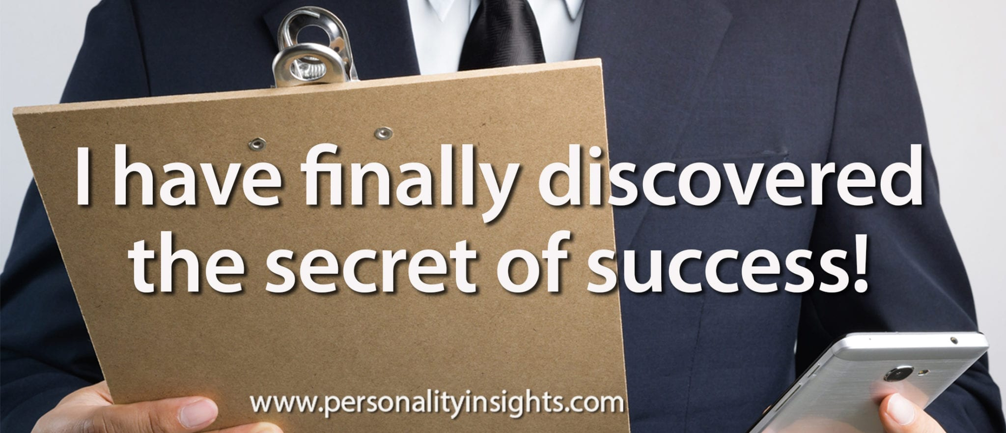 Tip: I Have Finally Discovered The Secret Of Success!