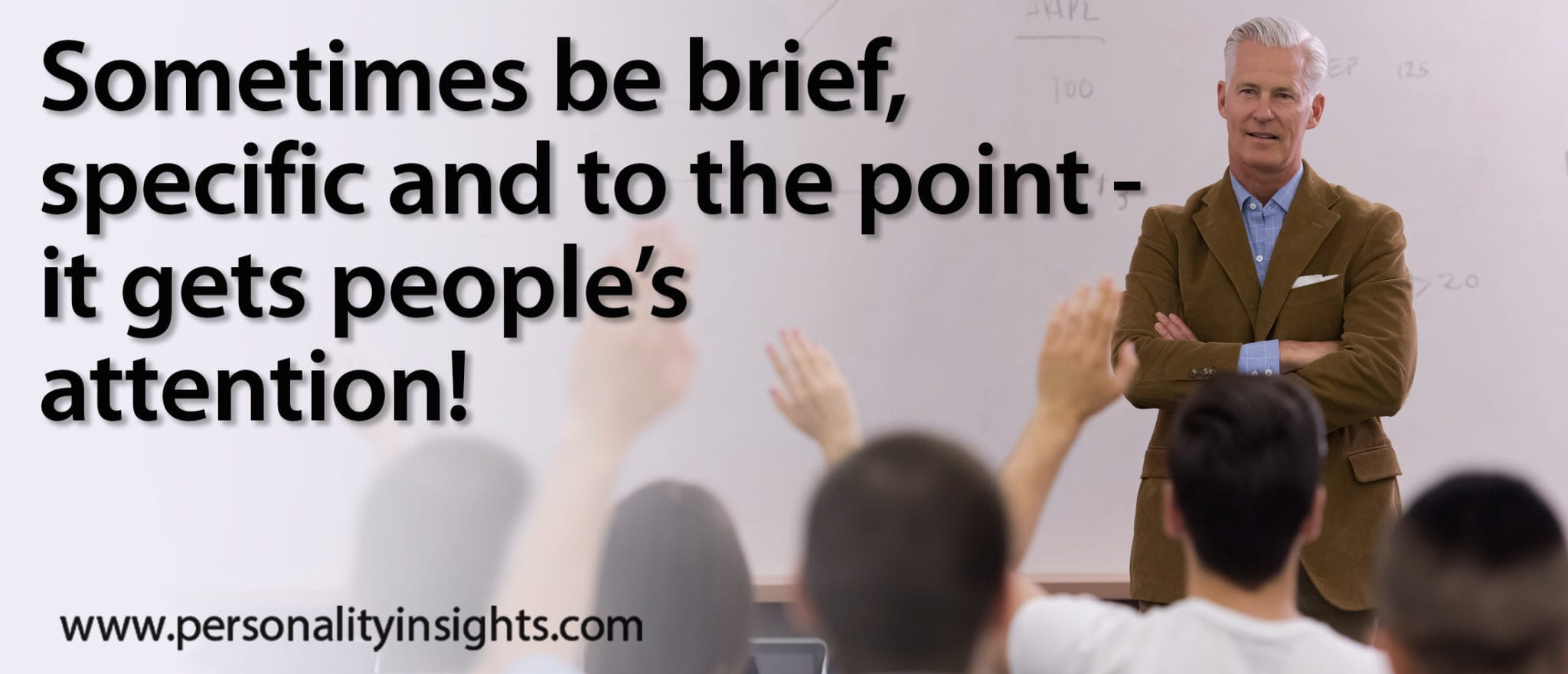 Tip: Sometimes be brief, specific and to the point – it gets people's attention!
