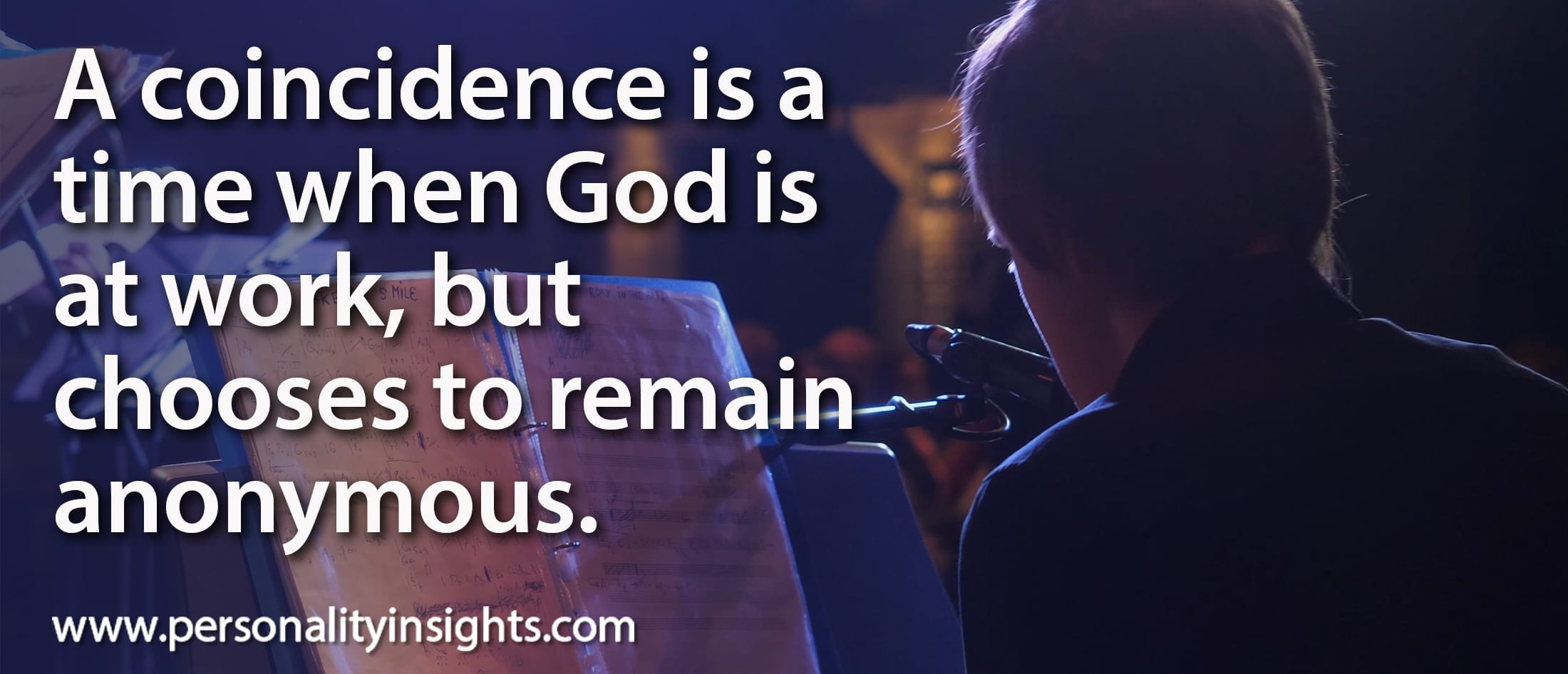 Tip: A Coincidence Is A Time When God Is At Work, But Chooses To Remain Anonymous.