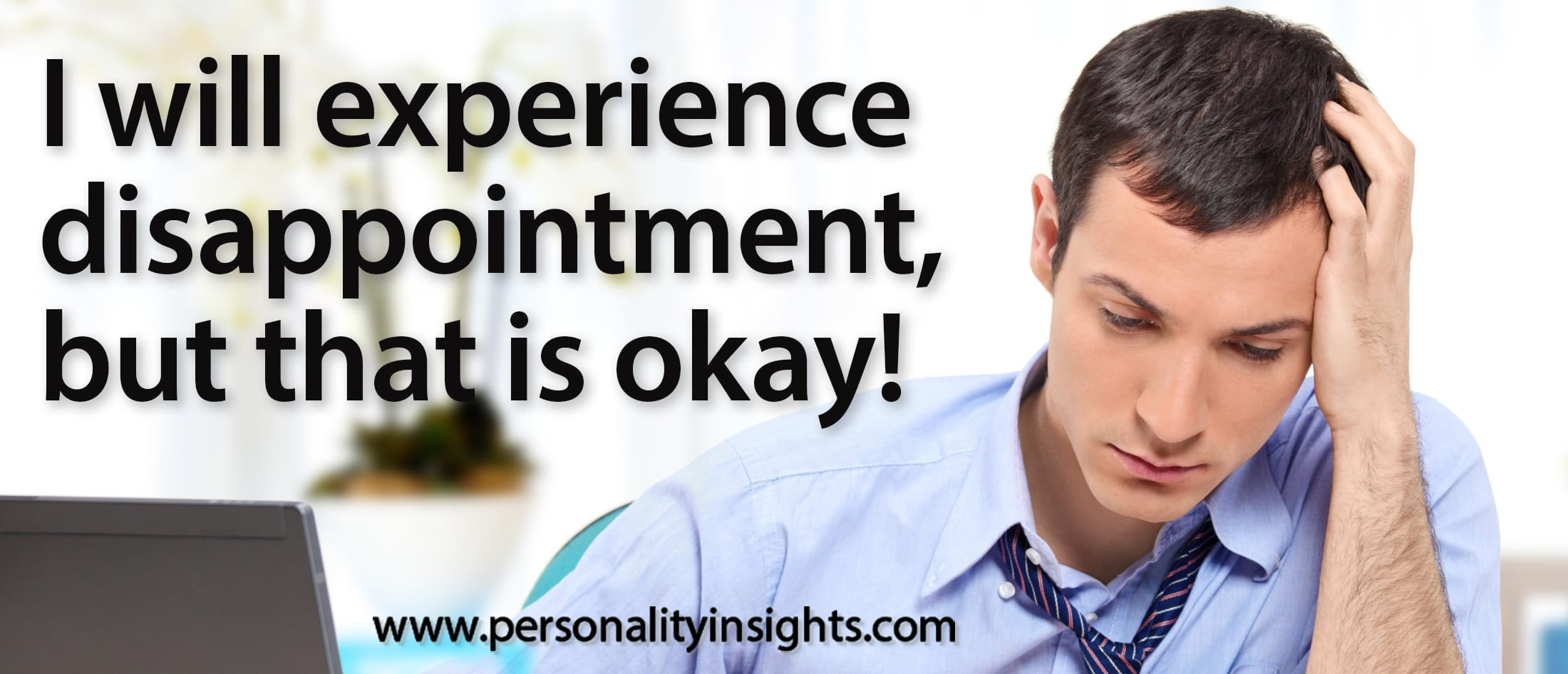 Tip: I Will Experience Disappointment, But That Is Okay!