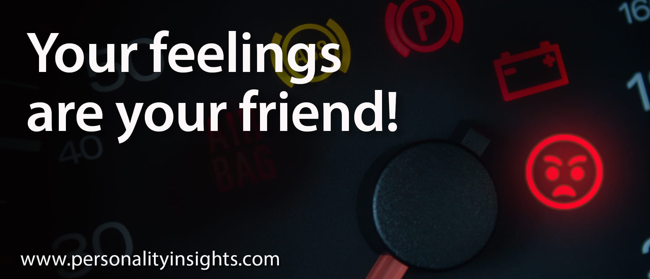Tip: Your Feelings Are Your Friend!