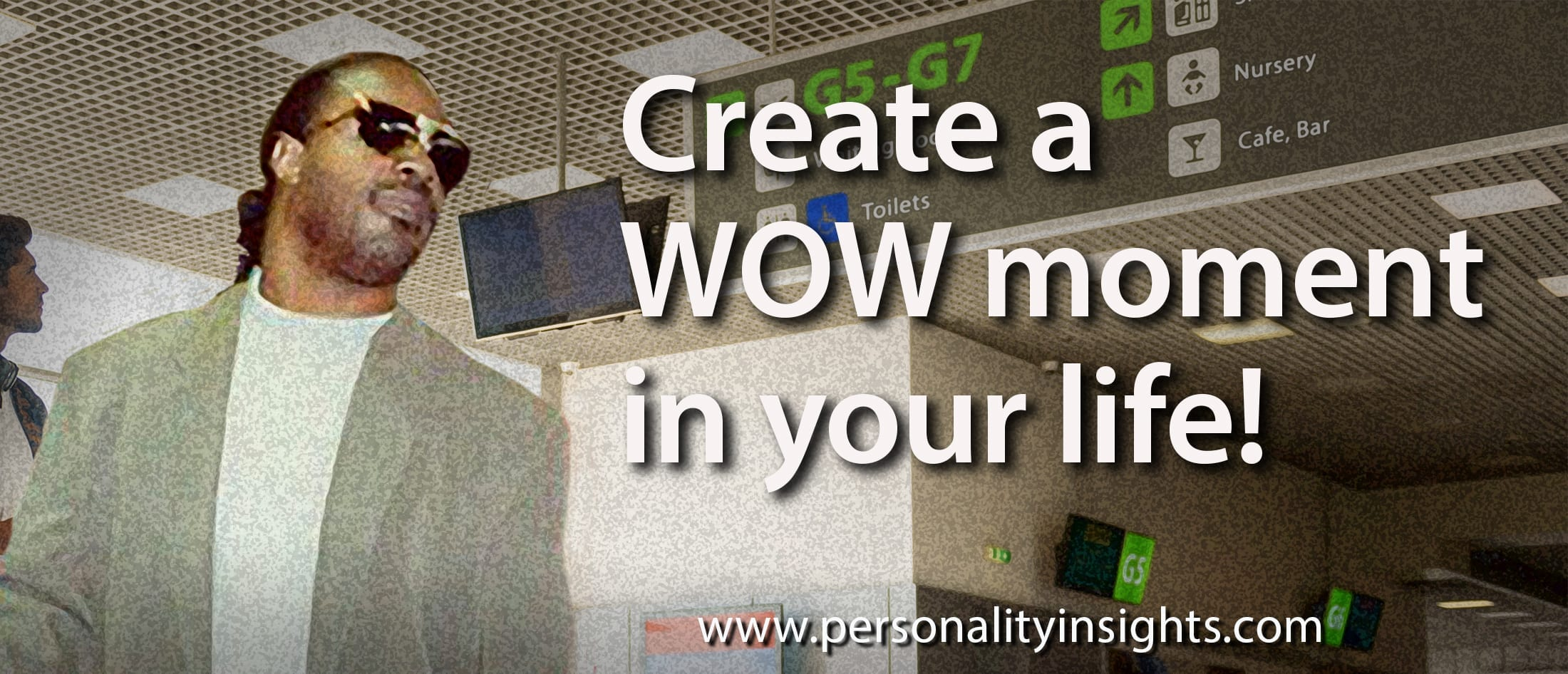 Tip: Create A WOW Moment In Your Life!