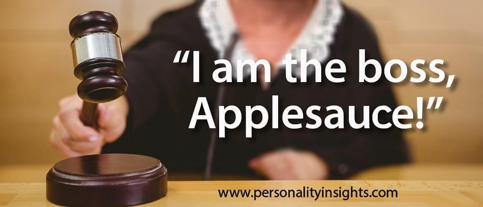 Tip: I am the boss, Applesauce!