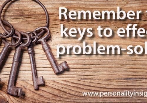 Tip: Remember The 5 Keys To Effective Problem-solving!