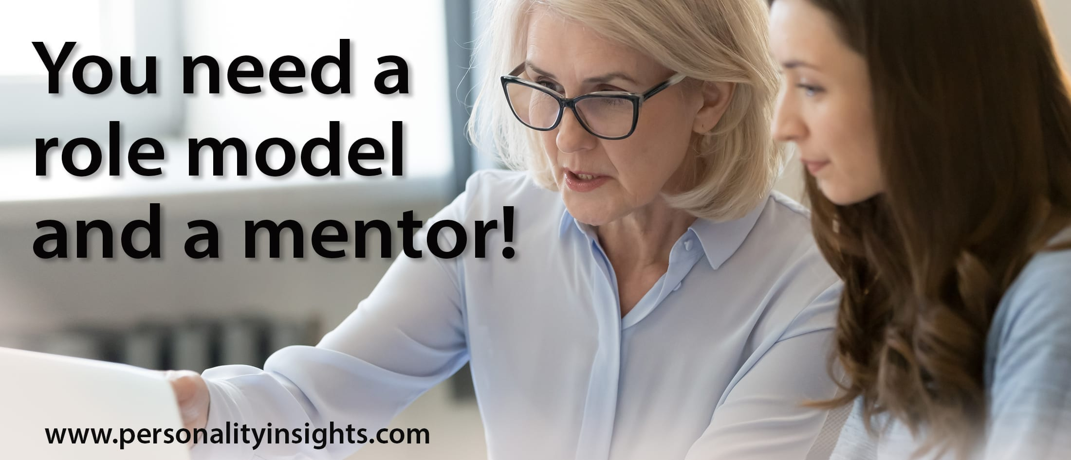 Tip: You need a role model and a mentor!