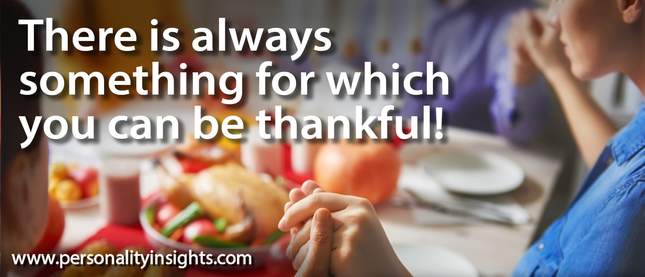 Tip: There is always something for which you can be thankful!