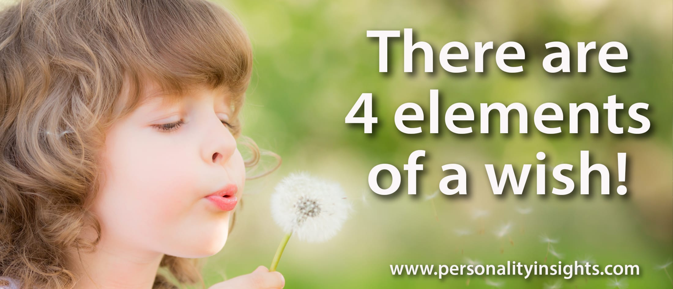 Tip: There are 4 elements of a wish!